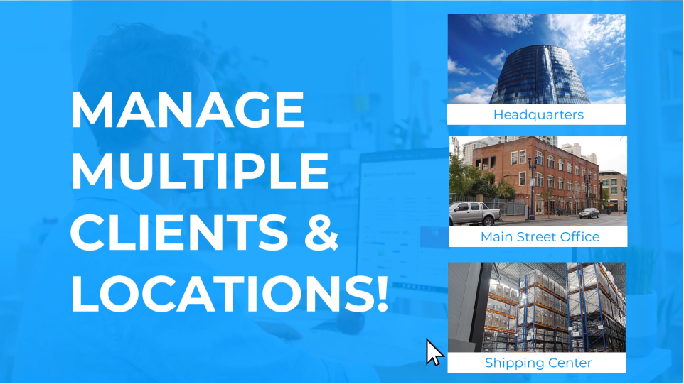 Manage Multiple Clients And Locations