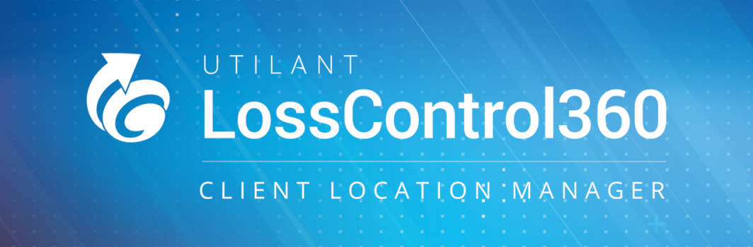 Loss Control 360's Client Location Manager Will Unlock the Potential Of Your Account Management Team
