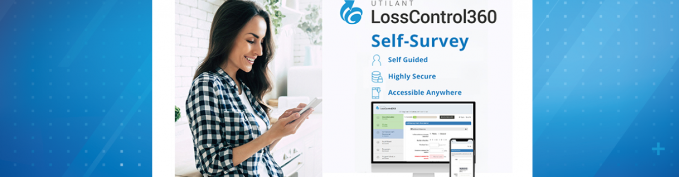 Utilant Launches a Self-Survey Module within Loss Control 360, Enabling Insurers to Gather Loss Control Data on More Properties