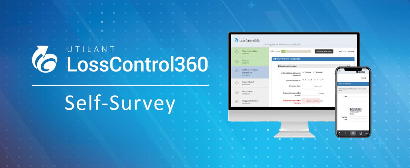 Utilant's Loss Control 360 Self-Survey Module Enables Policyholders to Perform Surveys